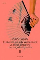 Papel El Abanico De Lady Windermere - La Santa Cortesana - Una Tragedia Florentina