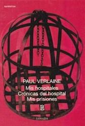 Libro Mis Hospitales  Cronicas Del Hospital  Mis Prisiones