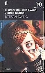 Libro El Amor De Erika Ewald Y Otros Relatos