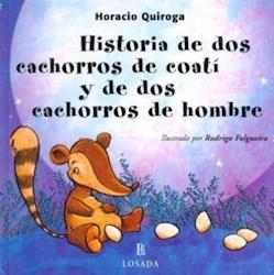 Libro Historias De Dos Cachorros De Coati Y De Dos Cachorros De Hombre