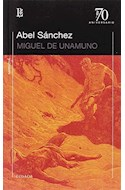 Papel ABEL SANCHEZ (COLECCION 70 ANIVERSARIO) (NARRATIVA)