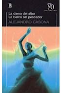 Papel DAMA DEL ALBA / LA BARCA SIN PESCADOR (COLECCION 70 ANIVERSARIO) (TEATRO)