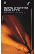 Papel BARTLEBY EL ESCRIBIENTE / BENITO CERENO (70 ANIVERSARIO  ) (NARRATIVA)