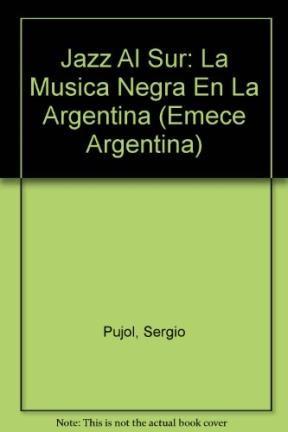 Papel Jazz Al Sur. Historia De La Musica Negra En La Argentina