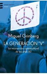 Papel GENERACION V, LA. LA INSURRECCION CONTRACULTURAL DE LOS AÑOS