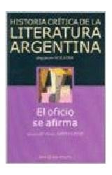 Papel OFICIO SE AFIRMA, EL- HISTORIA CRITICA DE LA LITERATURA ARGE