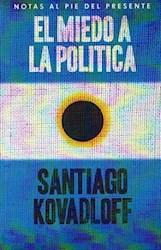 Libro El Miedo A La Politica
