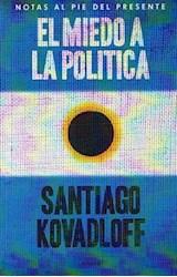 Papel MIEDO A LA POLITICA (RUSTICA)
