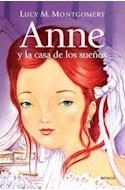 Papel ANNE Y LA CASA DE LOS SUEÑOS (RUSTICA)