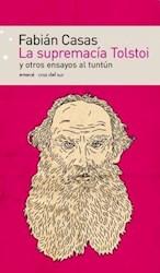 Libro La Supremacia Tolstoi Y Otros Ensayos Al Tuntun