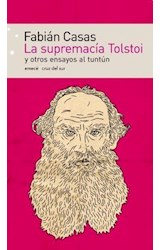 Papel SUPREMACIA TOLSTOI Y OTROS ENSAYOS AL TUNTUN (COLECCION CRU  Z DEL SUR) (RUSTICA)