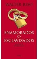Papel ENAMORADOS O ESCLAVIZADOS MANIFIESTO DE LIBERACION AFECTIVA (RUSTICA)