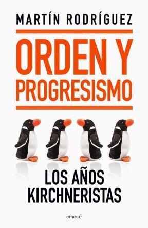 Papel Orden Y Progresismo. Los Años Kirchneristas
