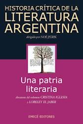 Papel Historia Critica De La Literatura Argentina 1 Una Patria Literaria