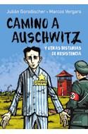 Papel CAMINO A AUSCHWITZ Y OTRAS HISTORIAS DE RESISTENCIA [NOVELA GRAFICA]