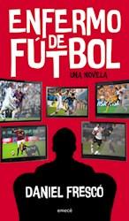 Libro Enfermo De Futbol