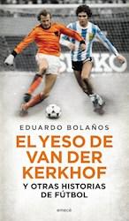 Papel Yeso De Van Der Kerkhof Y Otras Historias De Futbol, El