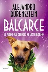 Papel Balcarce El Perro Que Derroto Al Kirchnerismo