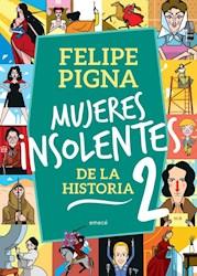 Libro Mujeres Insolentes De La Historia 2