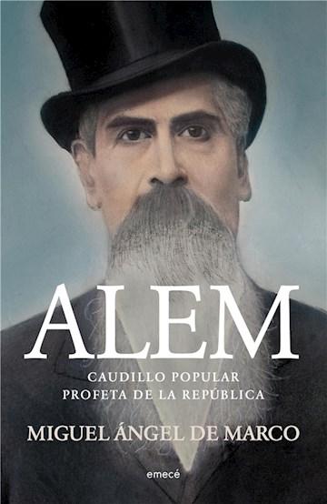 E-book Alem. Caudillo Popular. Profeta De La República