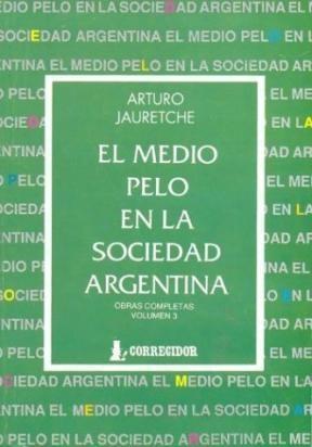 Papel El Medio Pelo En La Sociedad Argentina