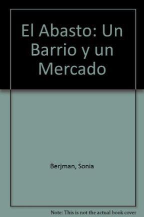 Papel El Abasto: Un Barrio Y Un Mercado