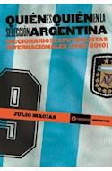 Papel QUIEN ES QUIEN EN LA SELECCION ARGENTINA DICCIONARIO SO  BRE LOS FUTBOLISTAS INTERNACIONALES