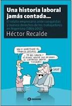 Papel UNA HISTORIA LABORAL JAMAS CONTADA...