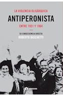 Papel VIOLENCIA OLIGARQUICA ANTIPERONISTA ENTRE 1951 Y 1964 SU CONSECUENCIA DIRECTA
