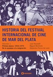 Libro 1. Historia Del Festival Internacional De Cine De Mar Del Plata