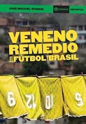 Veneno Remedio. El Futbol Y Brasil