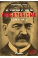Papel ESTRATEGIAS DE PODER DEL YRIGOYENISMO 1890-1916 (3 EDIC  ION)