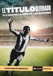 Libro El Titulo Olvidado En El 50 Aniversario De La Copa De Las Naciones