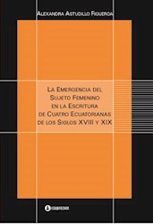 Libro La Emergencia Del Sujeto Femenino En La Escritura