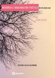 Libro Memoria E Imaginacion Poetica En El Cono Sur