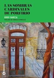 Libro Las Sombras Cardinales De Porfirio