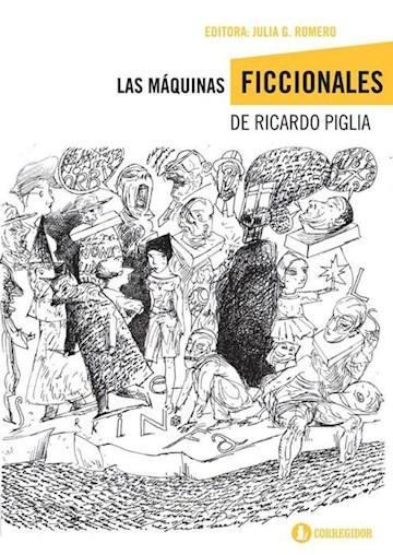 Papel Las Máquinas Ficcionales De Ricardo Piglia