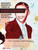 Libro Identidades Politicas En Tiempos De Afrodescendencia