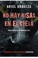 Papel NO HAY RISAS EN EL CIELO (COLECCION NARRATIVAS AL SUR DEL RIO BRAVO)