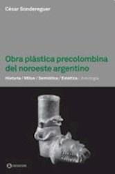 Libro Obra Plastica Precolombina Del Noroeste Argentino