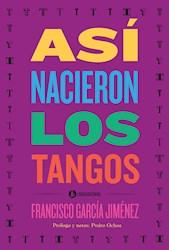 Libro Asi Nacieron Los Tangos