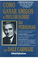 Papel COMO GANAR AMIGOS E INFLUIR SOBRE LAS PERSONAS [EDICION REVISADA]