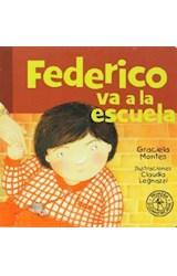 Papel FEDERICO VA A LA ESCUELA (COLECCION PRIMERA SUDAMERICANA) (CARTONE)