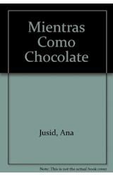 Papel MIENTRAS COMO CHOCOLATE (DIARIO DE UNA MUJER A DIETA)