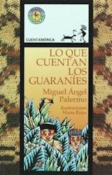 Libro Lo Que Cuentan Los Guaranies