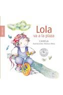 Papel LOLA VA A LA PLAZA (SERIE LOLA) (CARTONE)