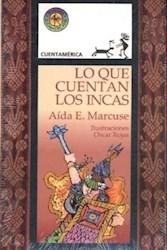 Libro Lo Que Cuentan Los Incas