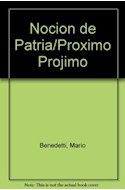 Papel NOCION DE PATRIA - PROXIMO PROJIMO  (BIBLIOTECA MARIO BEDETTI)