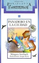 Libro Panadero En La Ciudad  Pan Flauta