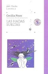 Libro Las Hadas Sueltas  Pan Flauta  A Partir 9 Años